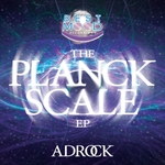 ADROCK - The Planck Scale (Front Cover)
