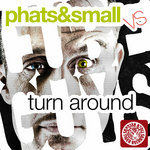 PHATS & SMALL vs THE CUBE GUYS - Turn Around (Front Cover)