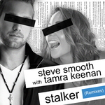 SMOOTH, Steve feat TAMRA KEENAN - Stalker (Front Cover)
