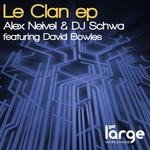 NEIVEL, Alex/DJ SCHWA feat DAVID BOWLES - Le Clan EP (Front Cover)