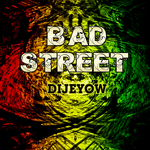 DIJEYOW - Bad Street (Front Cover)