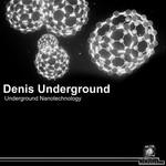 UNDERGROUND, Denis - Underground Nanotechnology (Front Cover)