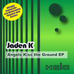 JADEN K - Angels Kiss The Ground EP (Front Cover)