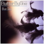 FLUTTERBYONE - Blue Skin EP (Front Cover)