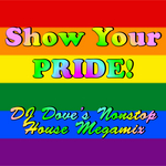 VARIOUS - Show Your Pride! DJ Dove's Nonstop House Megamix (Front Cover)