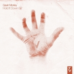 MORLEY, Gavin - Hold It Down EP (Front Cover)