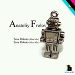 FROLOV, Anatoliy - Save Robots (Front Cover)
