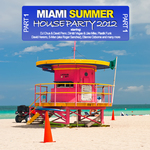 VARIOUS - Miami Summer Houseparty 2012 - Part 1 (Front Cover)