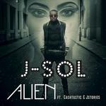 J SOL feat CASHTASTIC & JSTORIES - Alien (Front Cover)