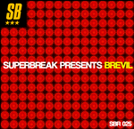 Superbreak Presents Brevil