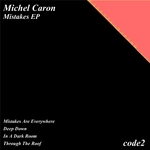 CARON, Michel - Mistakes EP (Front Cover)