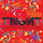 TNGHT (HUDSON MOHAWKE X LUNICE) - TNGHT (Front Cover)