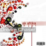 AK AFRIKA - Dream Chaser (Front Cover)