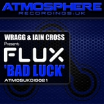 WRAGG/IAIN CROSS presents FLUX - Bad Luck (Front Cover)