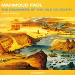 FADL, Mahmoud - Drummers Of The Nile Go South (Front Cover)