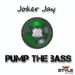 JOKER JAY - Pump The Bass (Front Cover)
