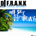 DJ FRANK feat CRAIG SMART - Blu Sky Holiday (Front Cover)