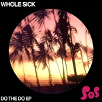 WHOLE SICK - Do The Do EP (Front Cover)