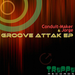 CONDUIT MAKER & JORGE - Groove Attak EP (Front Cover)