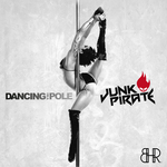 JUNK PIRATE - Dancing On A Pole (Front Cover)