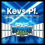 KEVS PF - The Crazy World Inside My Head (Front Cover)