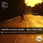 VALENTIN/ROALD VELDEN - Away From Here (Front Cover)