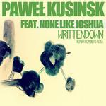KUSINSKI, Pawel feat NONE LIKE JOSHUA - Written Down (Front Cover)