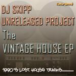 DJ SKIPP UNRELEASED PROJECT - The Vintage House EP (Front Cover)