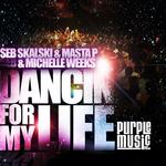 SEB SKALSKI/MASTA P/MICHELLE WEEKS - Dancin' For My Life (Front Cover)