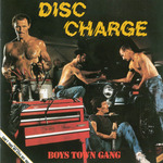 BOYS TOWN GANG - Disc Charge (Front Cover)