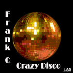 FRANK C - Crazy Disco (Front Cover)