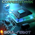 CORESYNTAX - Soul Robot (Front Cover)