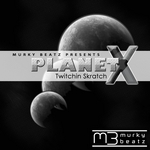 TWITCHIN SKRATCH - Planet X (Front Cover)