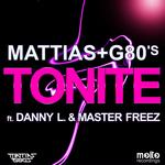 MATTIAS & G80'S feat DANNY L & MASTER FREEZ - Tonite (Front Cover)