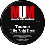 TUUNEE - I'll Be (Right There) (Front Cover)