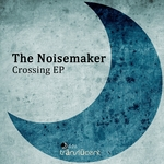 NOISEMAKER, The - Crossing EP (Front Cover)