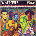 BEAT, The - Wha'ppen (Deluxe Edition) (Front Cover)