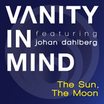 VANITY IN MIND feat JOHAN DAHLBERG - The Sun The Moon (Front Cover)