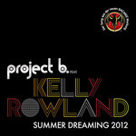 PROJECT B feat KELLY ROWLAND - Summer Dreaming 2012 (Front Cover)
