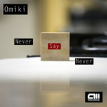 OMIKI - Never Say Never (Front Cover)