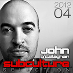 O CALLAGHAN, John/VARIOUS - Subculture Selection 2012 Vol 04 (Front Cover)