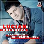 COLAREZA, Lucian - Last Night In Puerto Rico (Front Cover)