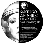 SANTIAGO & BUSHIDO feat COLETTE - Give Somthing EP (Front Cover)