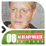 Already Mixed Vol 6 (compiled & mixed by Da Funk) (unmixed tracks)