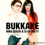 QUEER, Nina/DJ DIVINITY - Bukkake (Front Cover)