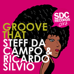 DA CAMPO, Steff/RICARDO SILVIO - Groove That (Front Cover)