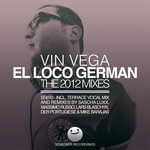VIN VEGA - El Loco German (The 2012 Mixes) (Front Cover)