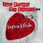 BERNARD BLADE - You Broke My Heart EP (Front Cover)