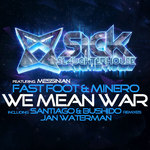 FAST FOOT/MINERO/MESSINIAN - We Mean War (Remixes) (Front Cover)