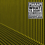 MAKAM - What Ya Doin' (Front Cover)